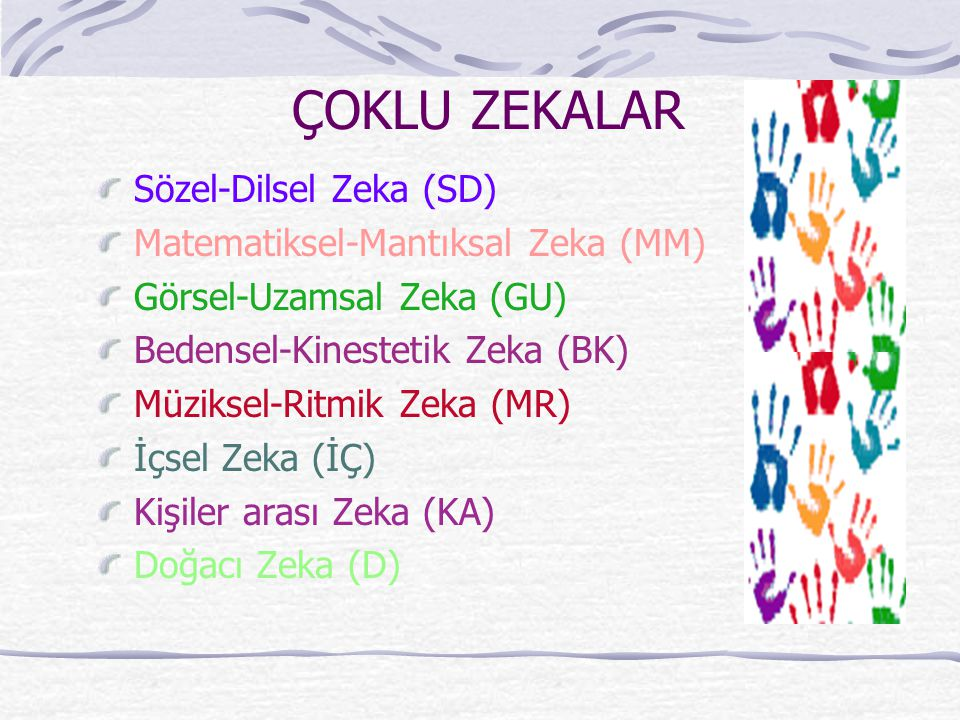 ÇOKLU ZEKALAR Sözel-Dilsel Zeka (SD) Matematiksel-Mantıksal Zeka (MM)