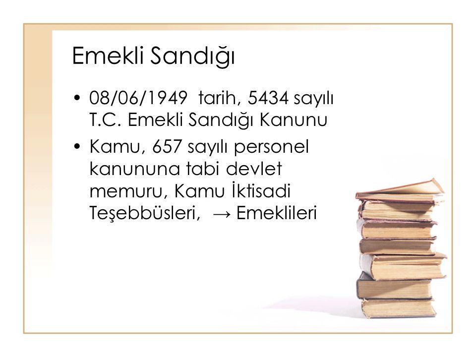 Emekli Sandığı 08/06/1949 tarih, 5434 sayılı T.C. Emekli Sandığı Kanunu.