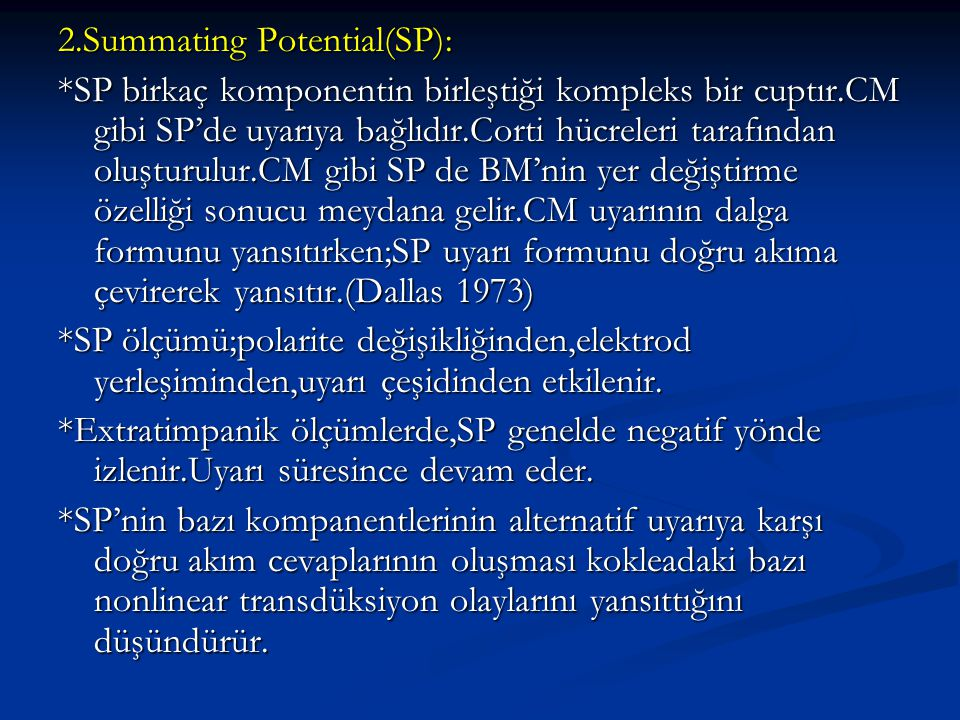 2.Summating Potential(SP):