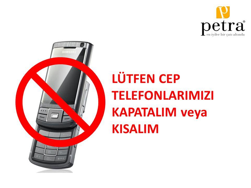 LÜTFEN CEP TELEFONLARIMIZI KAPATALIM veya KISALIM