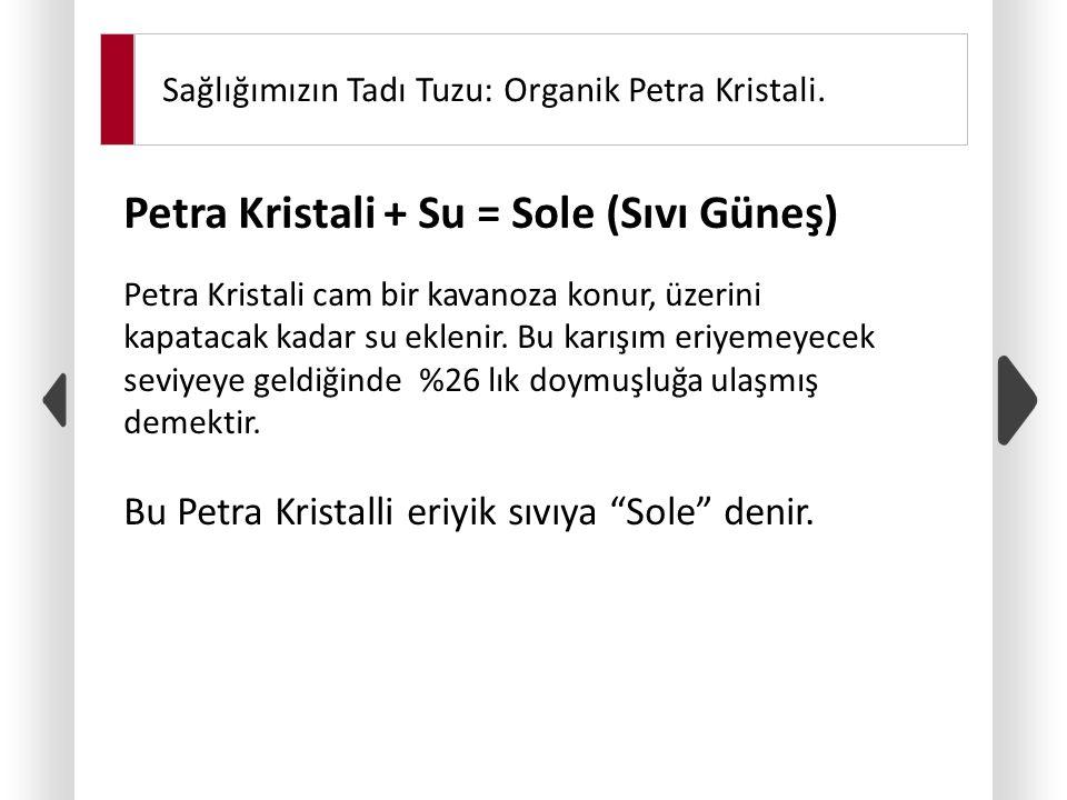 Petra Kristali + Su = Sole (Sıvı Güneş)
