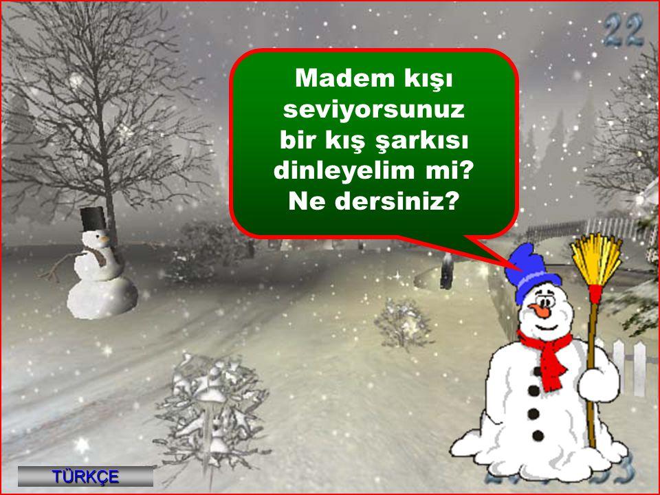 Madem kışı seviyorsunuz
