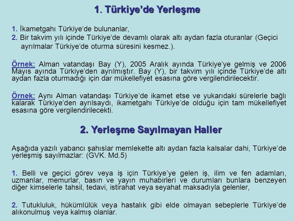 1. Türkiye'de Yerleşme 1. İkametgahı Türkiye'de bulunanlar,