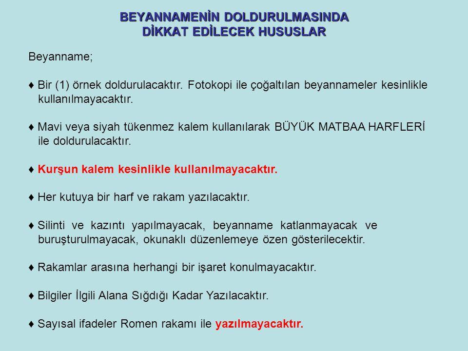 BEYANNAMENİN DOLDURULMASINDA DİKKAT EDİLECEK HUSUSLAR