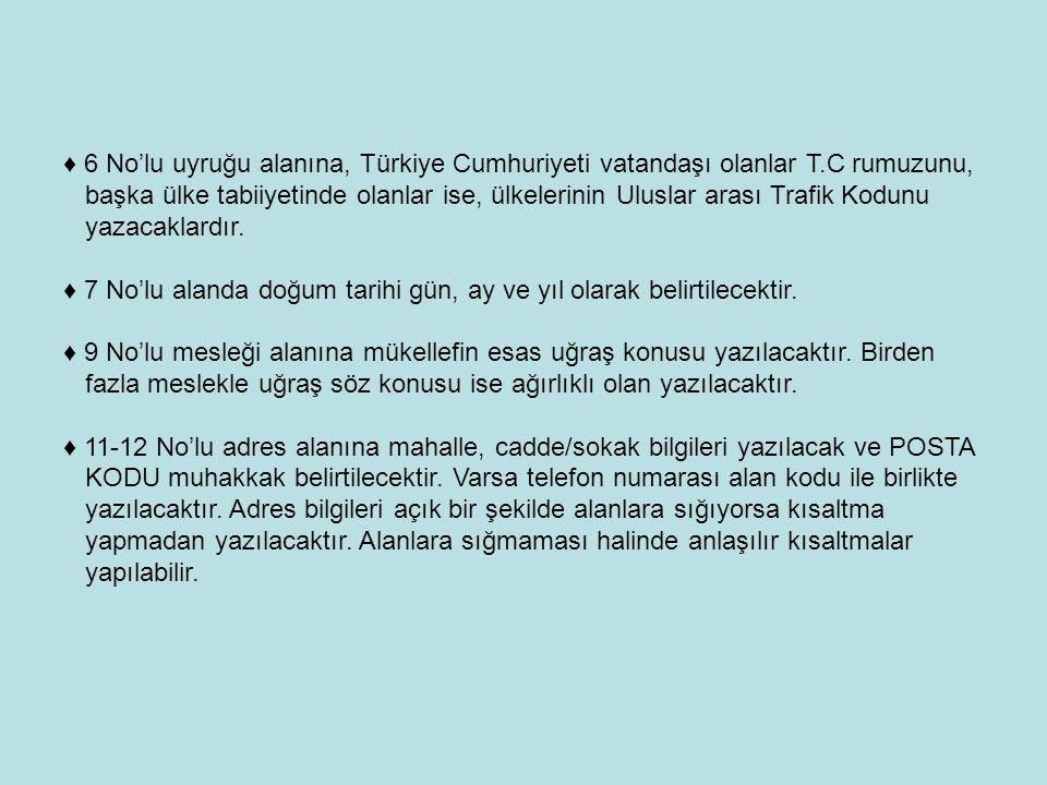 ♦ 6 No'lu uyruğu alanına, Türkiye Cumhuriyeti vatandaşı olanlar T