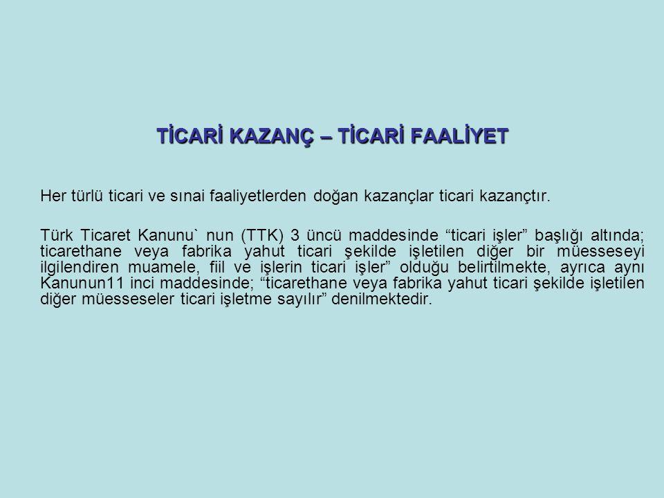 TİCARİ KAZANÇ – TİCARİ FAALİYET