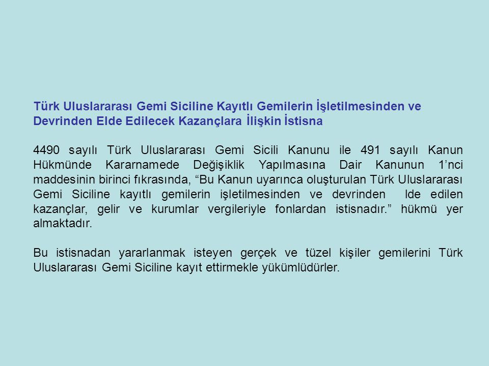 Türk Uluslararası Gemi Siciline Kayıtlı Gemilerin İşletilmesinden ve