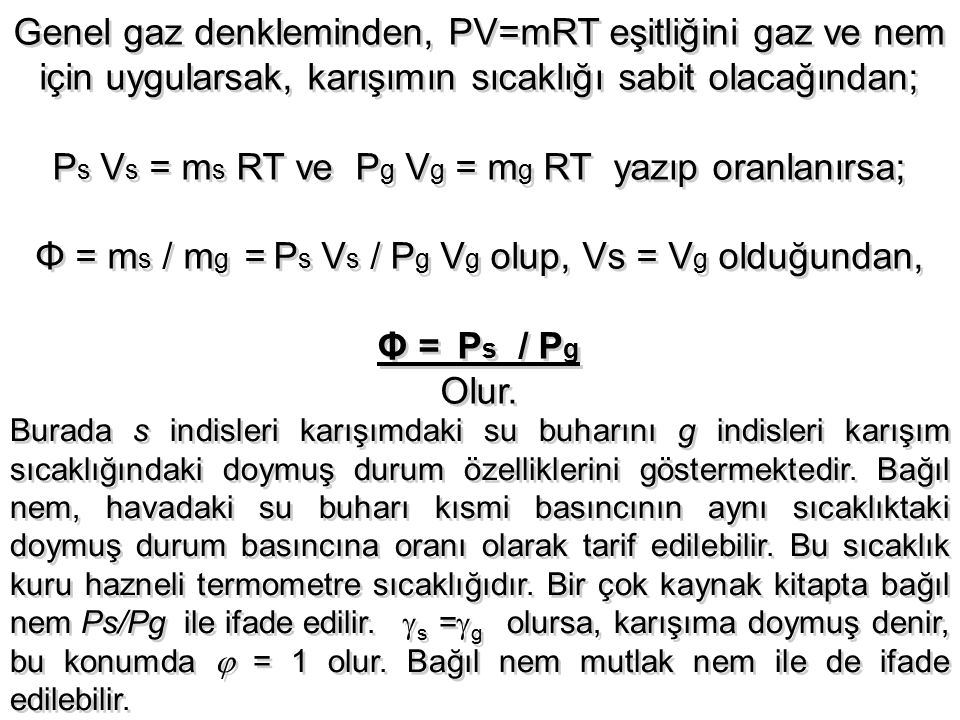 Genel gaz denkleminden, PV=mRT eşitliğini gaz ve nem