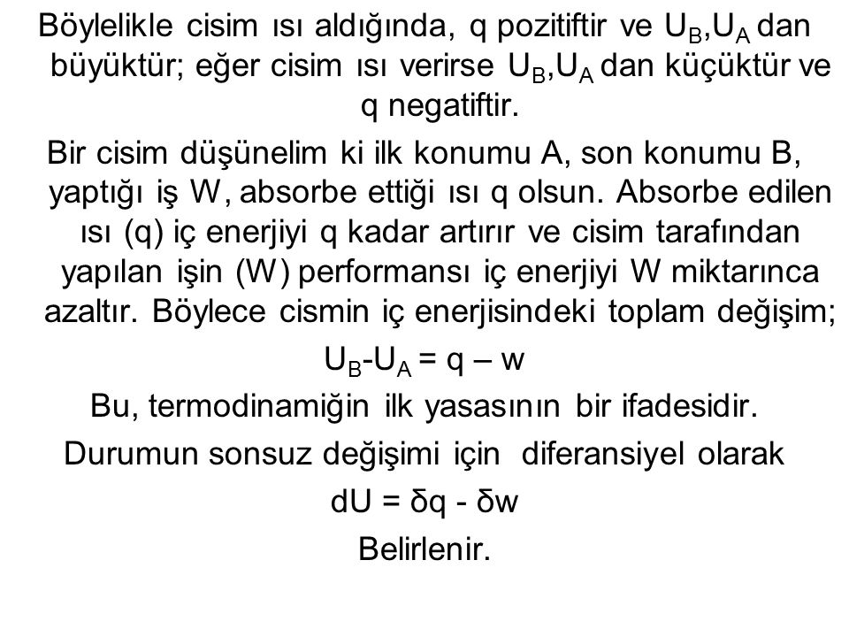 Bu, termodinamiğin ilk yasasının bir ifadesidir.