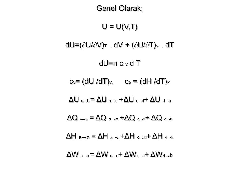 dU=(U/V)T . dV + (U/T)V . dT dU=n c v d T