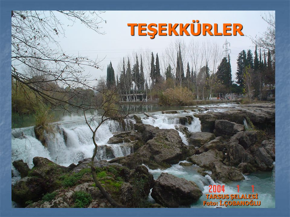 TARSUS ŞELALESİ Foto: İ.ÇOBANOĞLU
