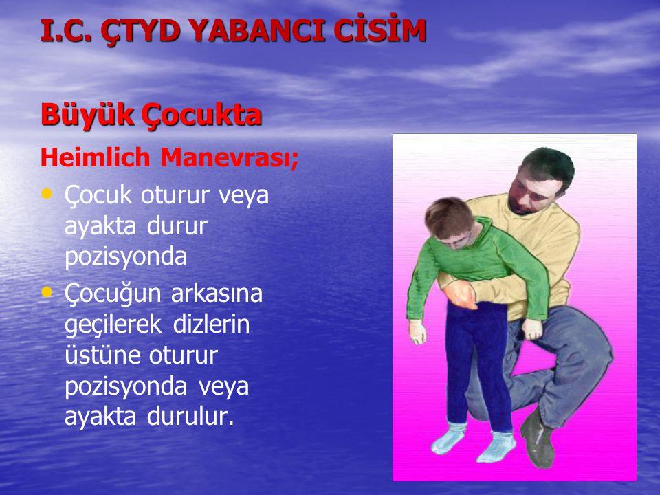 I.C. ÇTYD YABANCI CİSİM Büyük Çocukta