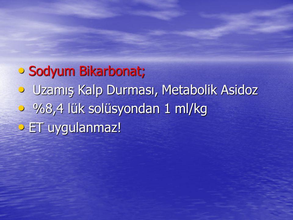 Sodyum Bikarbonat; Uzamış Kalp Durması, Metabolik Asidoz.