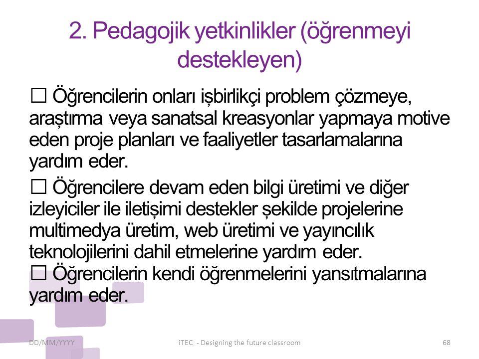 2. Pedagojik yetkinlikler (öğrenmeyi destekleyen)