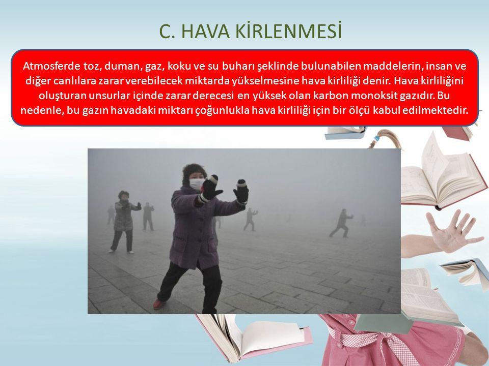 C. HAVA KİRLENMESİ