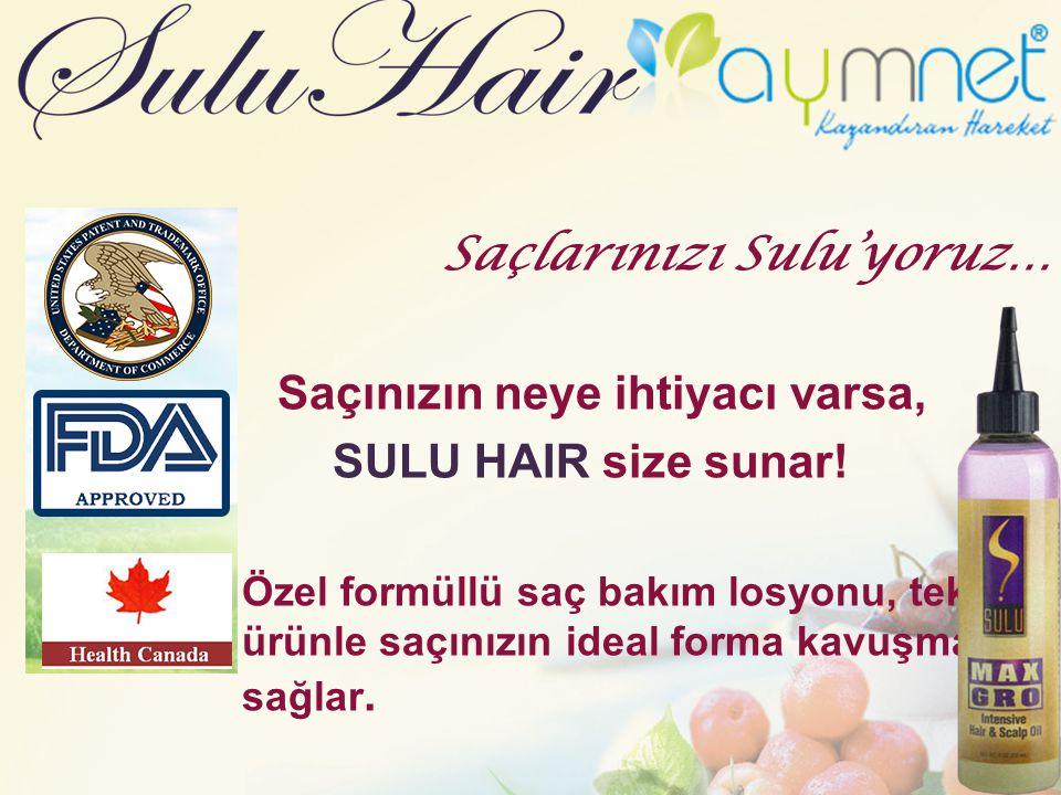 Saçlarınızı Sulu'yoruz… Saçınızın neye ihtiyacı varsa,