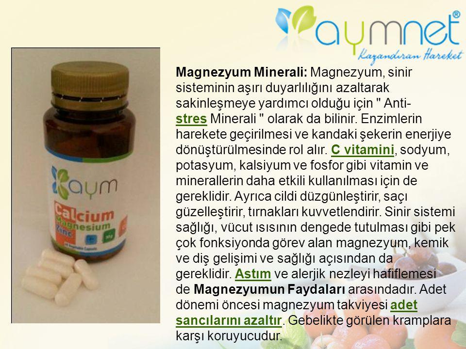 Magnezyum Minerali: Magnezyum, sinir sisteminin aşırı duyarlılığını azaltarak sakinleşmeye yardımcı olduğu için Anti-stres Minerali olarak da bilinir.