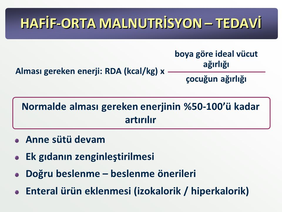 HAFİF-ORTA MALNUTRİSYON – TEDAVİ