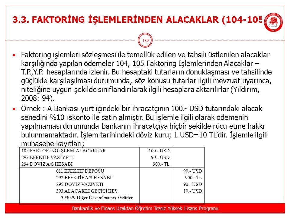 3.3. FAKTORİNG İŞLEMLERİNDEN ALACAKLAR (104-105 )