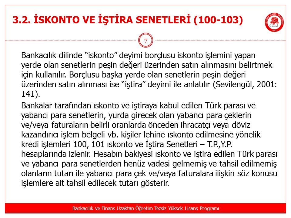 3.2. İSKONTO VE İŞTİRA SENETLERİ (100-103)