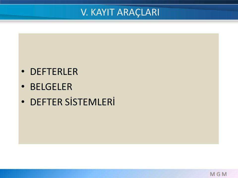 V. KAYIT ARAÇLARI DEFTERLER BELGELER DEFTER SİSTEMLERİ