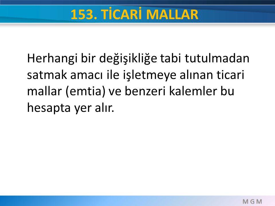 153. TİCARİ MALLAR