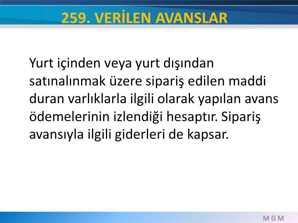 259. VERİLEN AVANSLAR