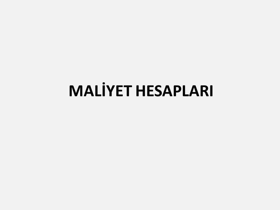 MALİYET HESAPLARI