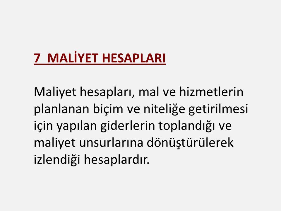 7 MALİYET HESAPLARI