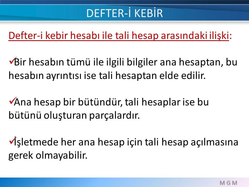 DEFTER-İ KEBİR Defter-i kebir hesabı ile tali hesap arasındaki ilişki: