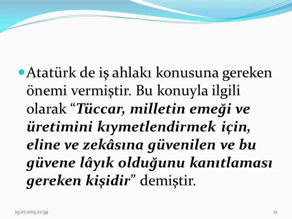 Atatürk de iş ahlakı konusuna gereken önemi vermiştir