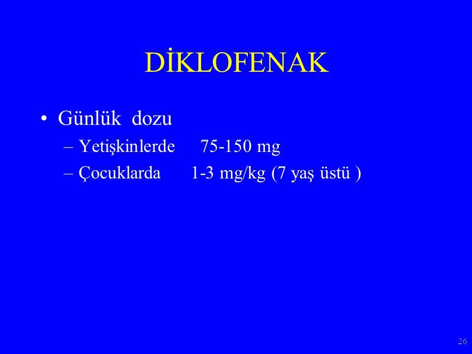 DİKLOFENAK Günlük dozu Yetişkinlerde 75-150 mg