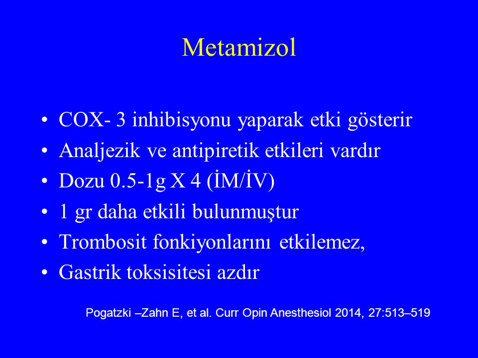 Metamizol COX- 3 inhibisyonu yaparak etki gösterir