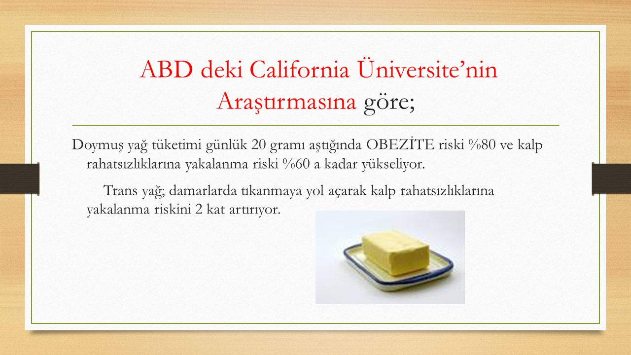 ABD deki California Üniversite'nin Araştırmasına göre;