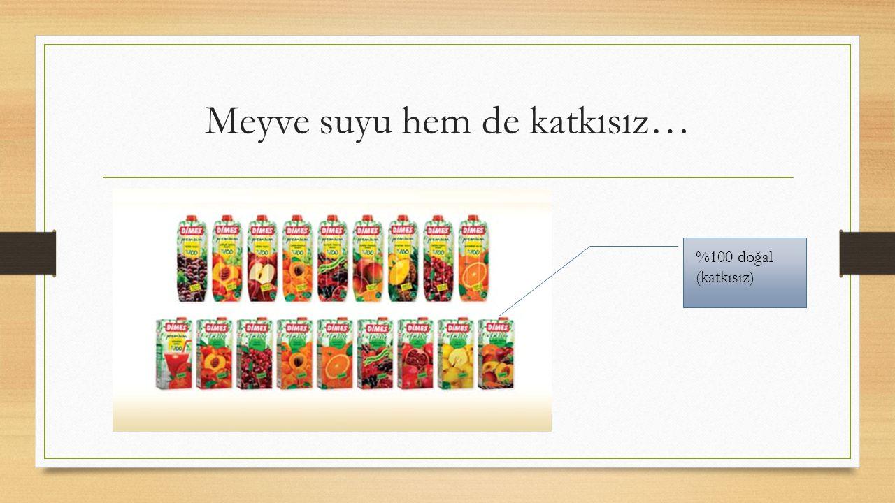 Meyve suyu hem de katkısız…
