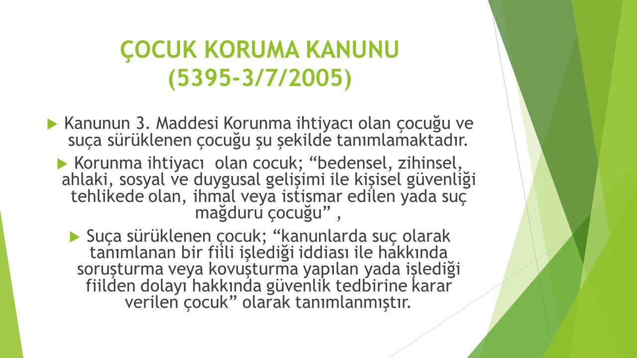 ÇOCUK KORUMA KANUNU (5395-3/7/2005)