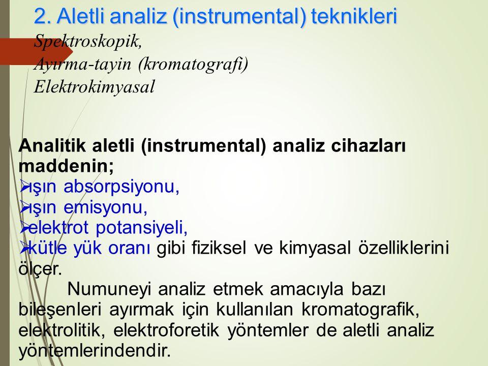 2. Aletli analiz (instrumental) teknikleri