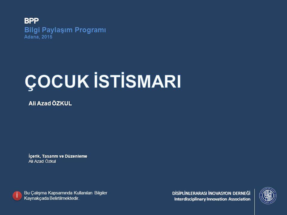 ÇOCUK İSTİSMARI BPP Bilgi Paylaşım Programı İ Ali Azad ÖZKUL