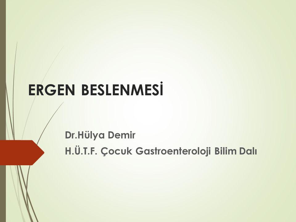 Dr.Hülya Demir H.Ü.T.F. Çocuk Gastroenteroloji Bilim Dalı