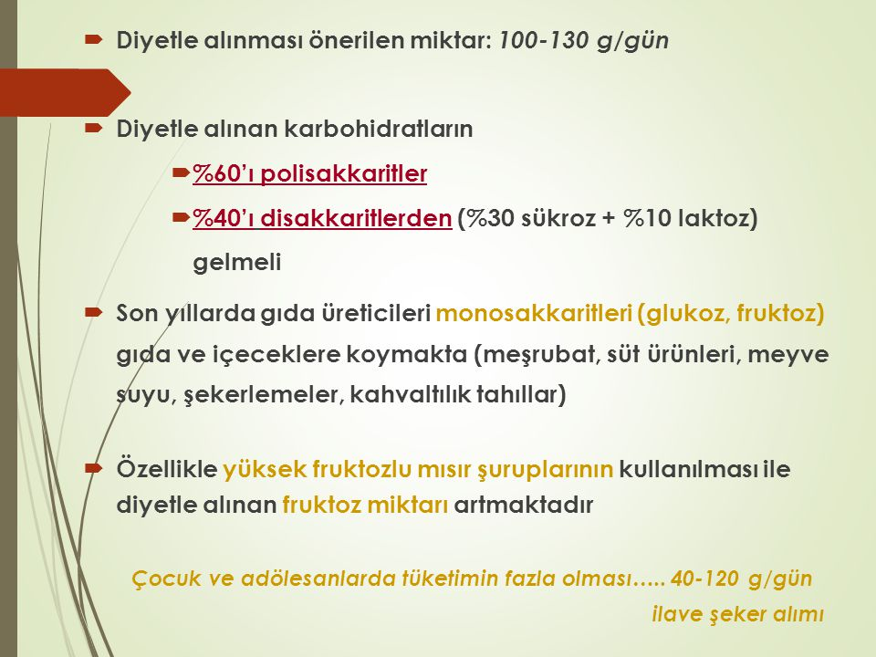 Diyetle alınması önerilen miktar: 100-130 g/gün