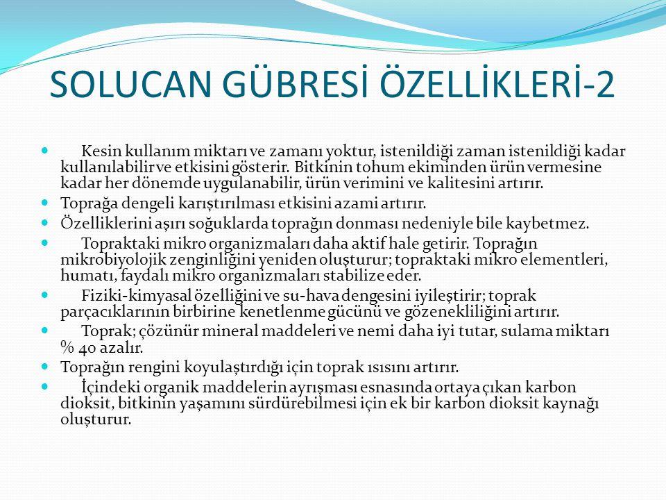 SOLUCAN GÜBRESİ ÖZELLİKLERİ-2