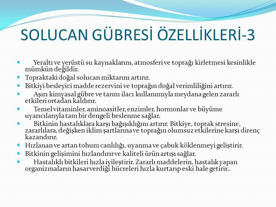SOLUCAN GÜBRESİ ÖZELLİKLERİ-3
