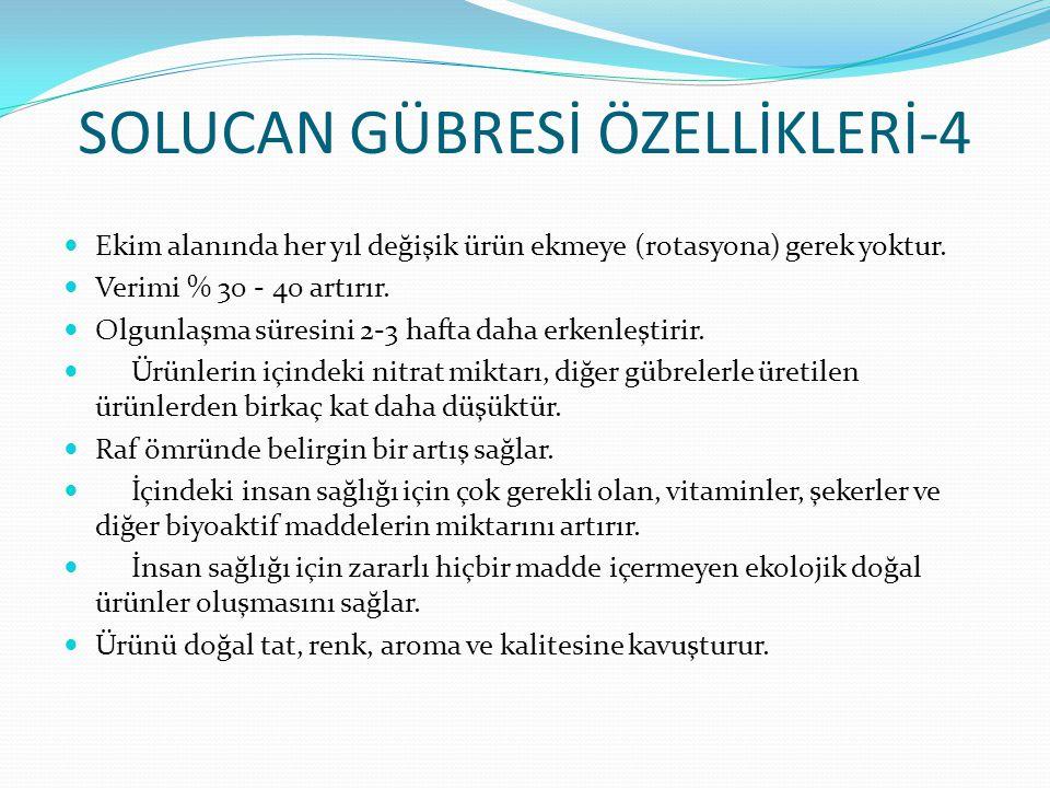 SOLUCAN GÜBRESİ ÖZELLİKLERİ-4