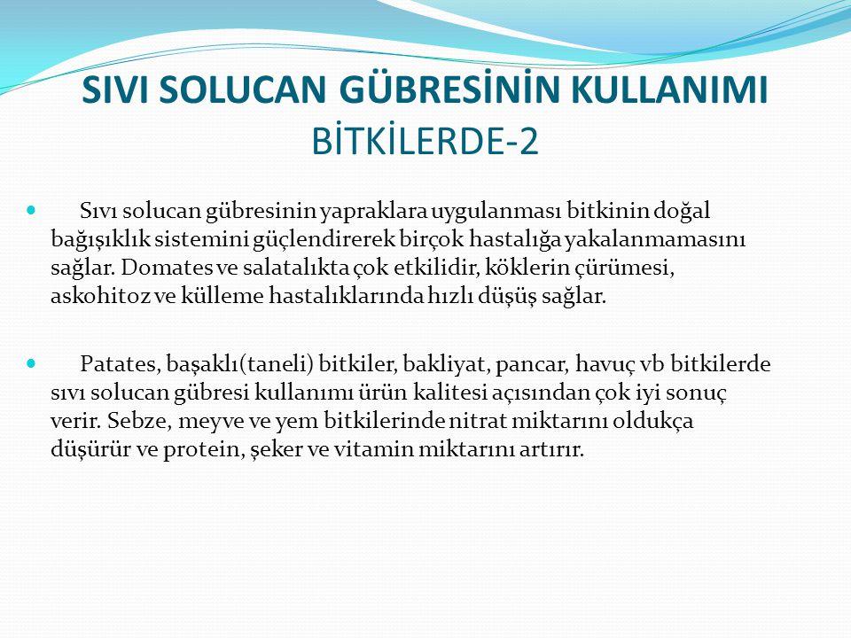 SIVI SOLUCAN GÜBRESİNİN KULLANIMI BİTKİLERDE-2
