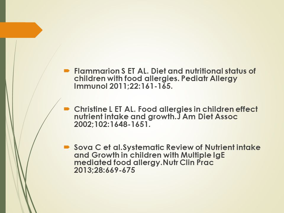 Flammarion S ET AL. Diet and nutritional status of children with food allergies. Pediatr Allergy Immunol 2011;22:161-165.