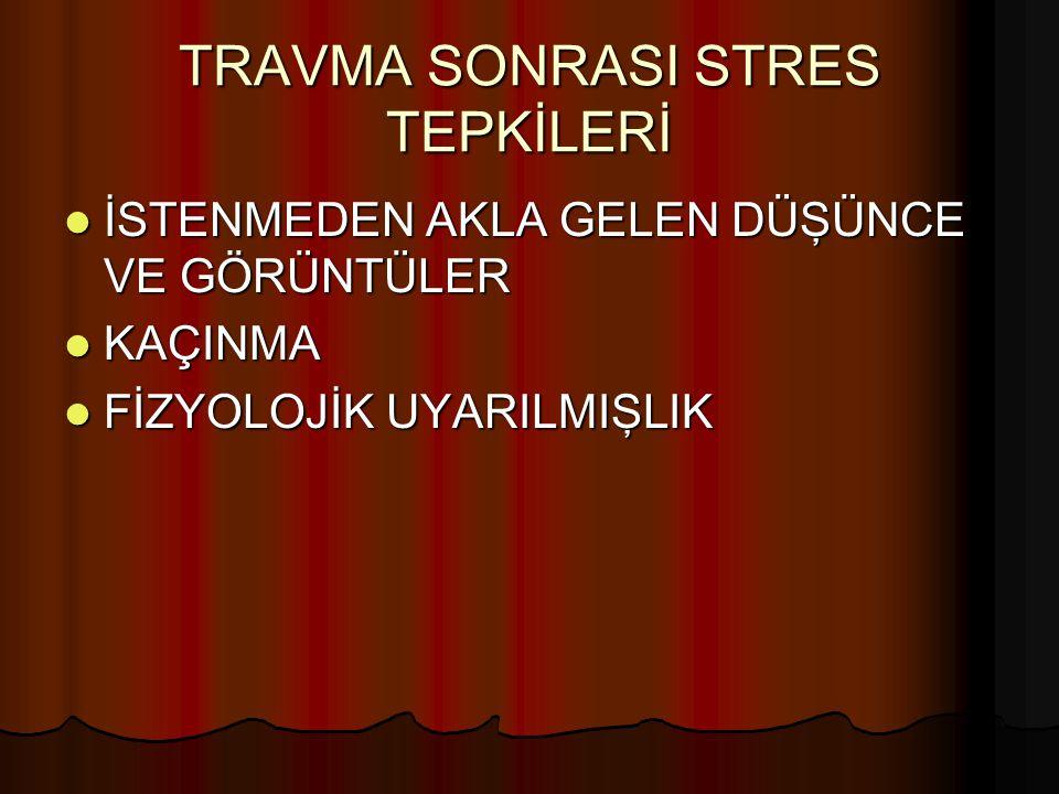 TRAVMA SONRASI STRES TEPKİLERİ
