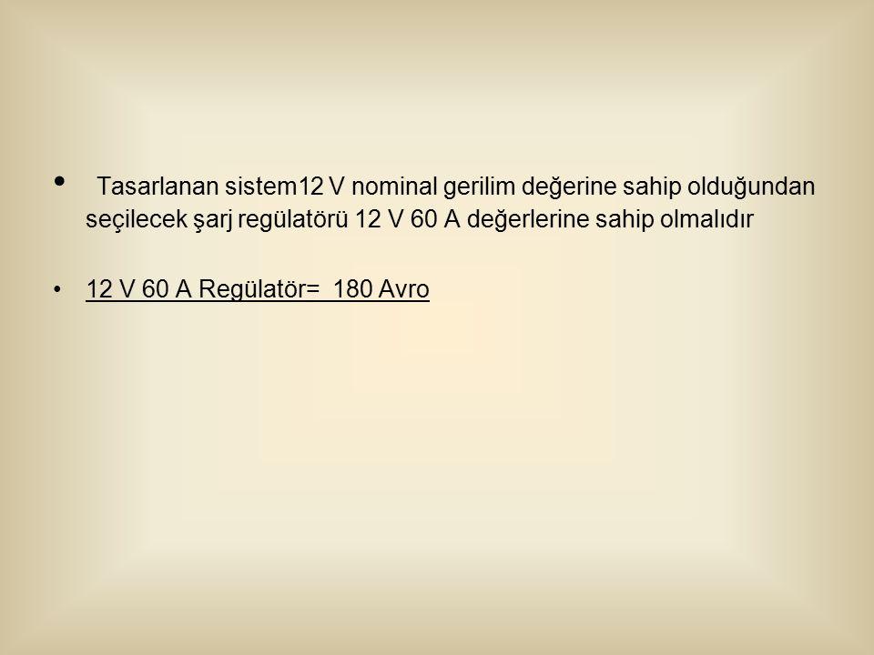 Tasarlanan sistem12 V nominal gerilim değerine sahip olduğundan seçilecek şarj regülatörü 12 V 60 A değerlerine sahip olmalıdır