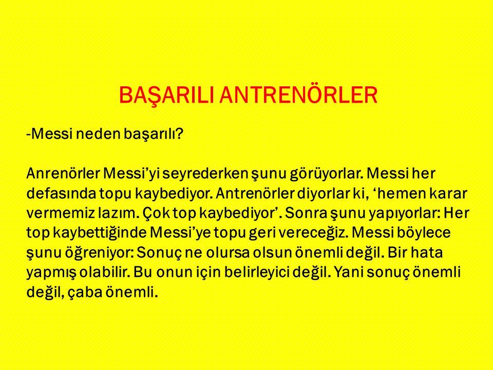 BAŞARILI ANTRENÖRLER -Messi neden başarılı