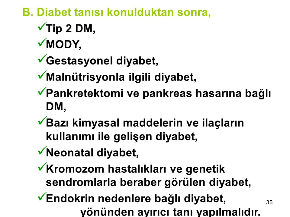 B. Diabet tanısı konulduktan sonra, Tip 2 DM, MODY,