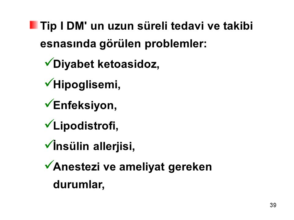 Tip I DM un uzun süreli tedavi ve takibi esnasında görülen problemler: